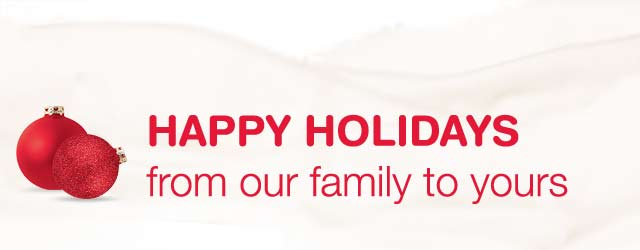 Happy Holidays. From our family to yours.