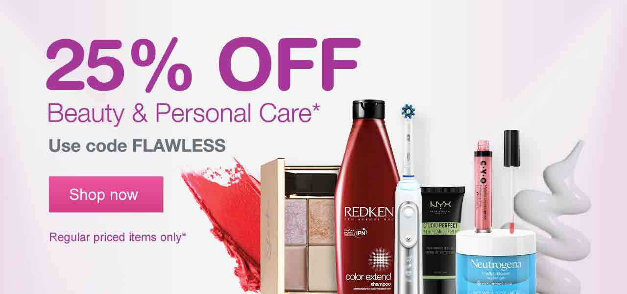 25% OFF Beauty & Personal Care.* Use code FLAWLESS. Regular priced items only.* Shop now.