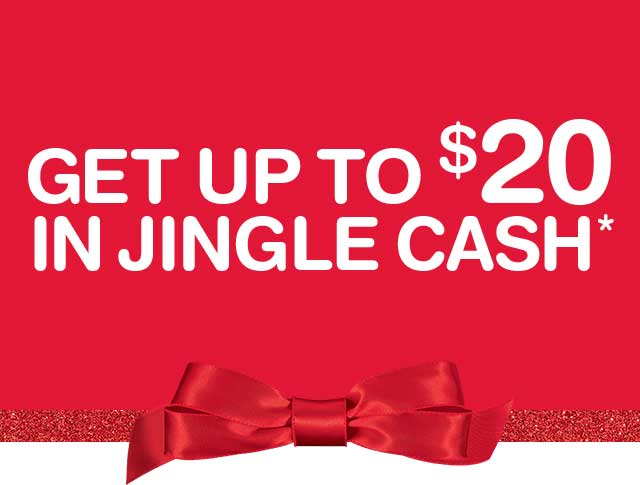 Get up to $20 in Jingle Cash*
