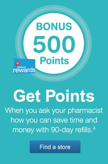 Bonus 500 Points. Get points when you ask your pharmacist how you can save time and money with 90-day refills.(4) Balance(R) Rewards. Find a store.