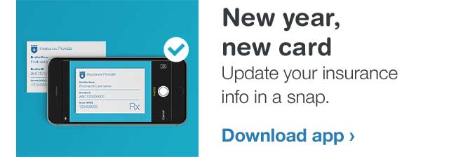 New year, new card. Update your insurance info in a snap. Download app.