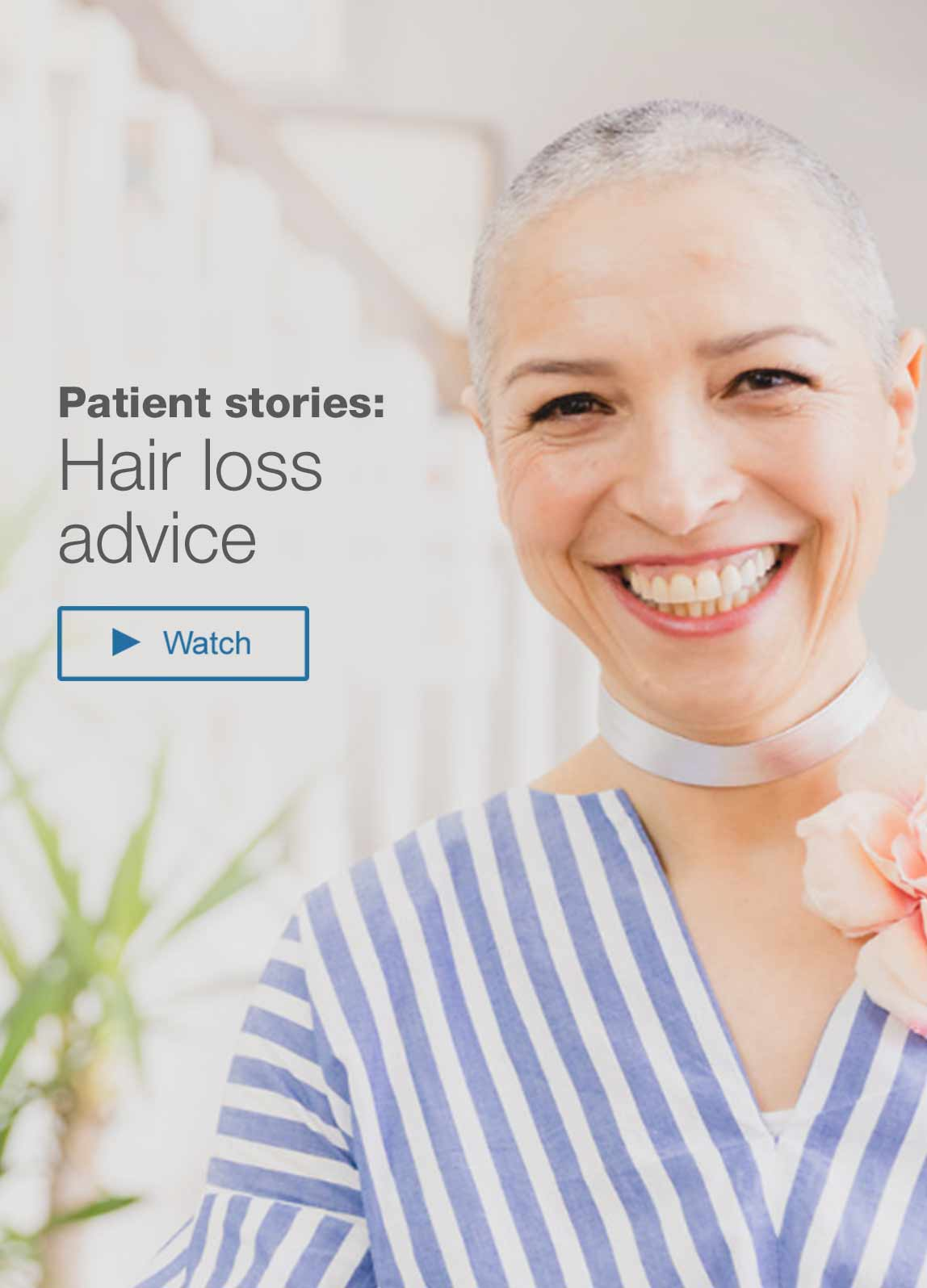 Patient stories: Hair loss advice. Watch.