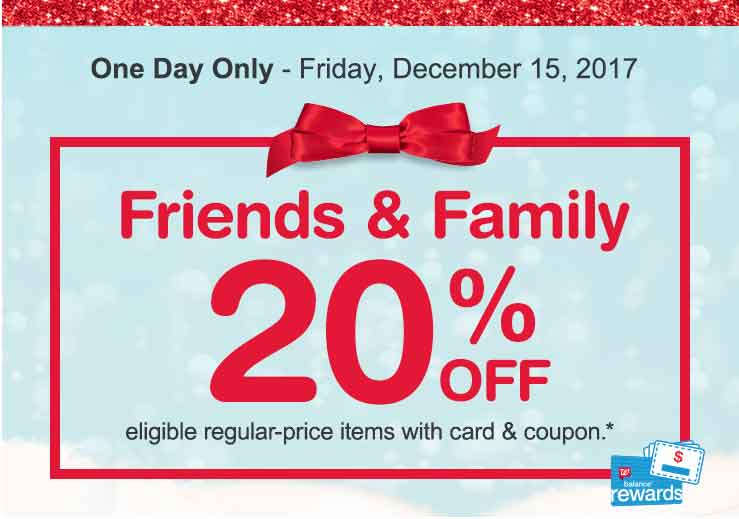 Friends & Family 20% OFF eligible regular-price items with card & coupon.* Balance(R) Rewards. One Day Only - Friday, December 15, 2017