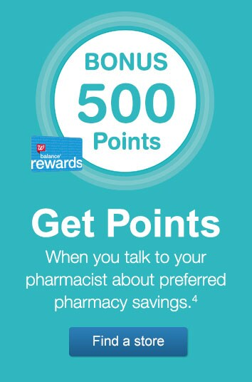 Bonus 500 Points. Get points when you talk to your pharmacist about preferred pharmacy savings.(4) Balance(R) Rewards. Find a store.