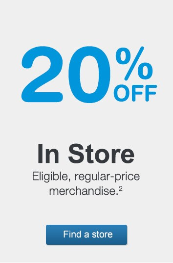 20% OFF In Store eligible, regular-price merchandise.(2) Find a store.