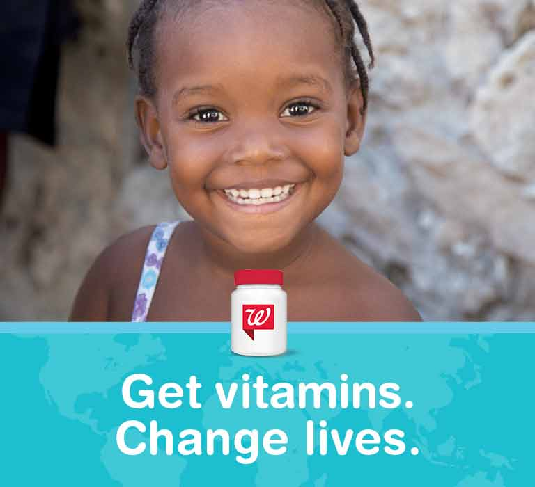 Get vitamins here. Walgreens. Change lives everywhere.