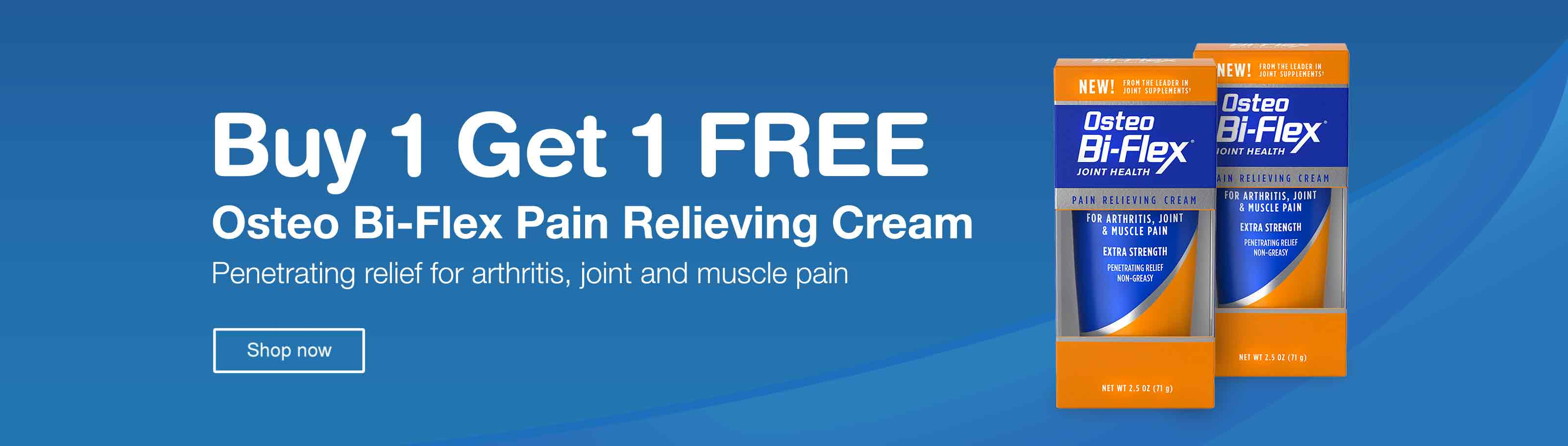 Buy 1 Get 1 FREE Osteo Bi-Flex Pain Relieving Cream. Penetrating relief for arthritis, joint and muscle pain. Shop now.