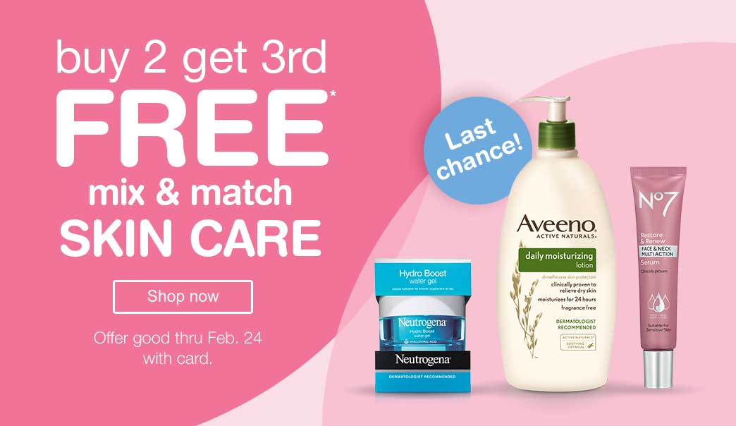 Buy 2 get 3rd FREE mix & match Skin Care. Offer good thru Feb. 24 with card. Last chance! Shop now.