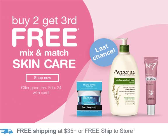 Buy 2 get 3rd FREE mix & match Skin Care. Offer good thru Feb. 24 with card. Last chance! FREE shipping at $35+ or FREE Ship to store.(1) Shop now.