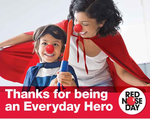 Thanks for being an Everyday Hero. Red Nose Day.
