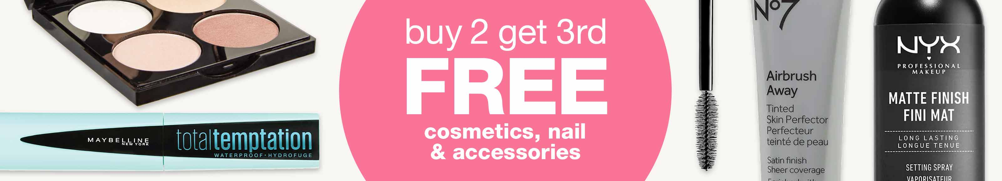 Buy 2 get 3RD FREE - cosmetics, nail & accessories.
