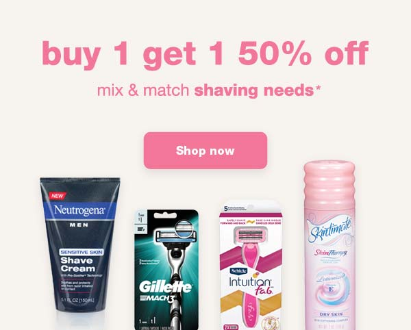 buy 1 get 1 50% off. mix & match shaving needs* Shop now.