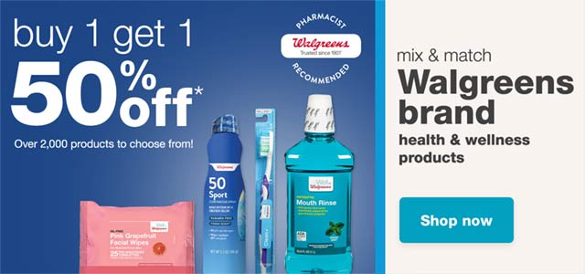 Buy 1 get 1 50% off* mix & match Walgreens brand health & wellness products. Over 2,000 products to choose from! Walgreens Trusted since 1901(TM), Pharmacist Recommended. Shop now.