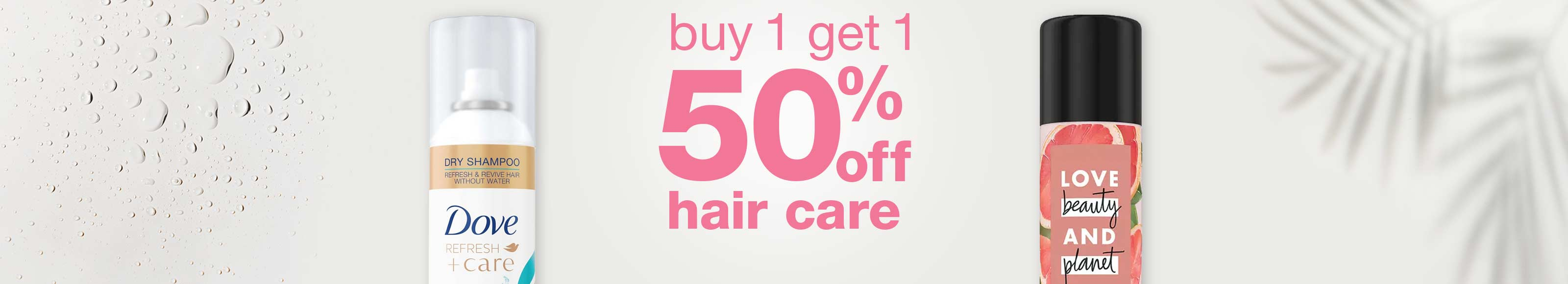 buy 1 get 1 50% off hair care.
