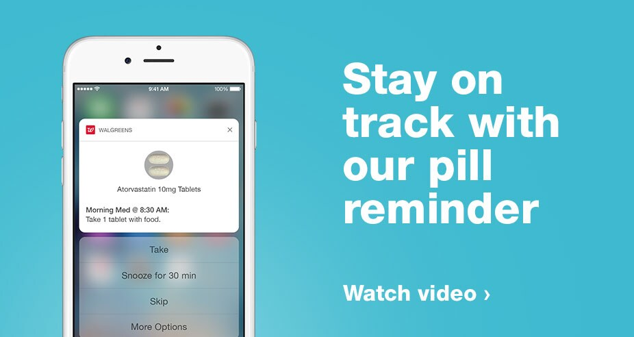 Stay on track with our pill reminder. Watch video.
