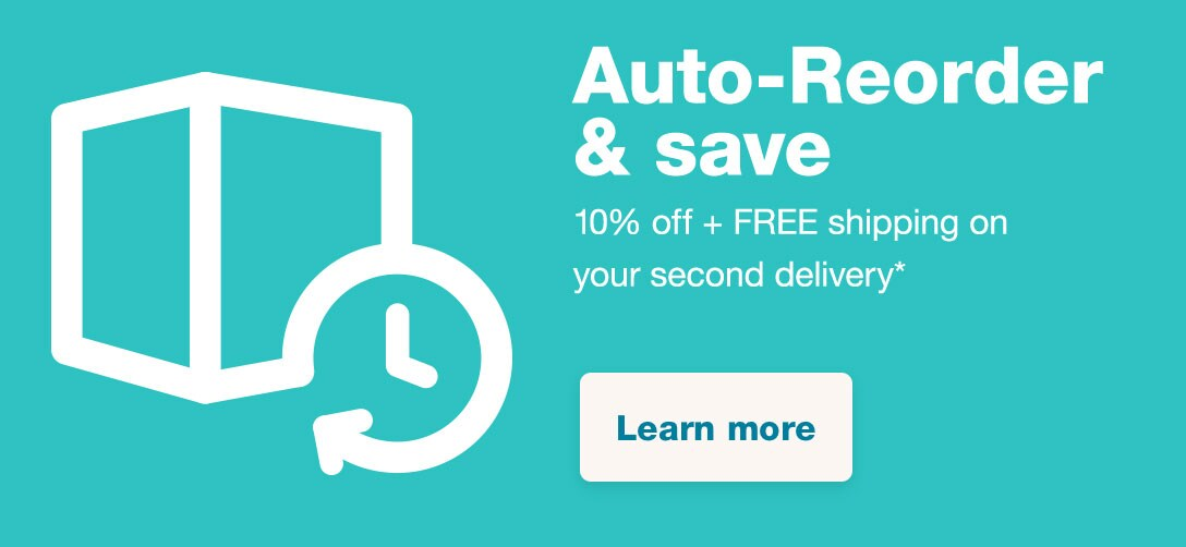 Auto-Reorder & Save. 10% OFF + FREE shipping on your second delivery.* Learn more.