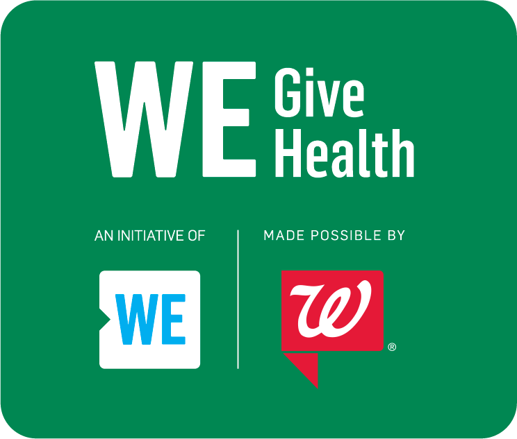 WE Give Health - An Initiative Of WE - Made Possible by Walgreens®