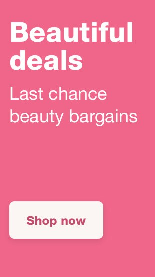 Beautiful deals. Last chance beauty bargains. Shop now.