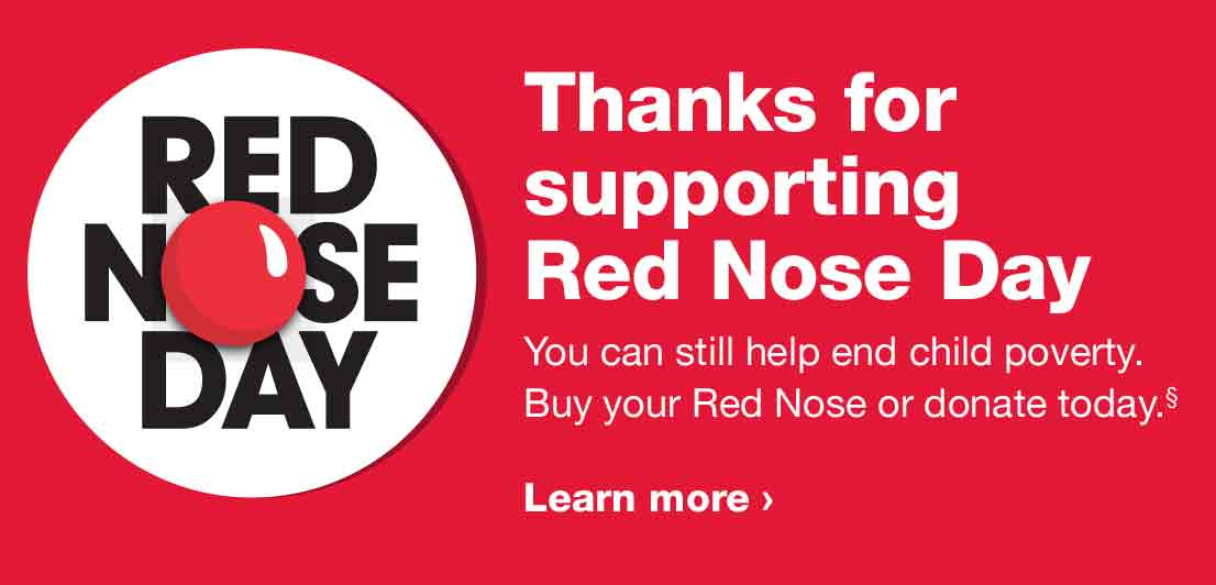 Red Nose Day - Thanks for supporting Red Nose Day. You can still help end child poverty. Buy your Red Nose or donate today.(§) Learn more