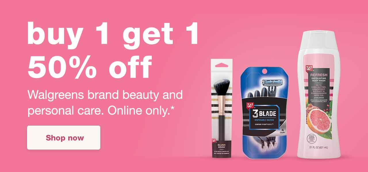 Buy 1 get 1 50% off. Walgreens brand beauty and personal care. Online only.* Shop now.