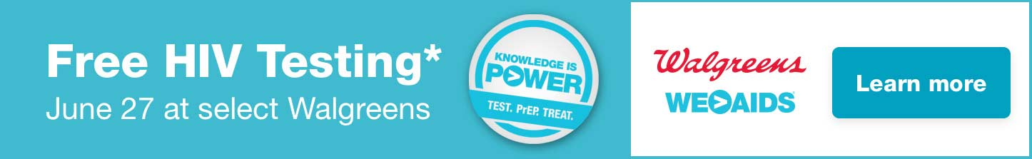 Free HIV Testing* June 27 at select Walgreens. Knowledge is Power. Test. PrEP. Treat. Walgreens. WE > AIDS. Learn more.