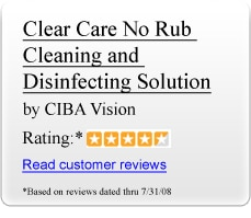 Clear Care No Rub Cleaning and Disinfecting Solution by CIBA Vision Rating:4.5 stars. Read Customer Reviews