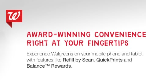 Walgreens Mobile. Convenience at your Fingertips.