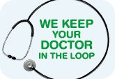 We Keep Your Doctor in the Loop.
